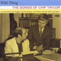 ACE Wild Thing-The Songs Of Chip Taylor (VARIOUS)
