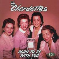 ACE Born To Be With You (The Chordettes)
